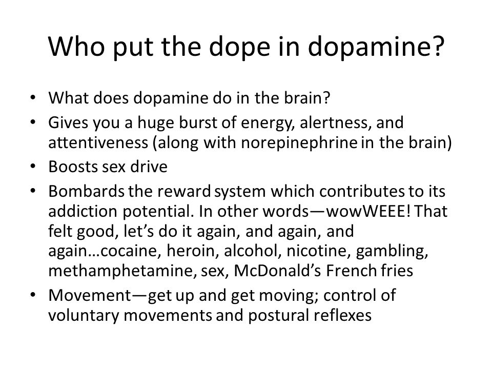 Who put the dope in dopamine