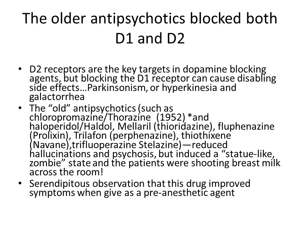 The older antipsychotics blocked both D1 and D2