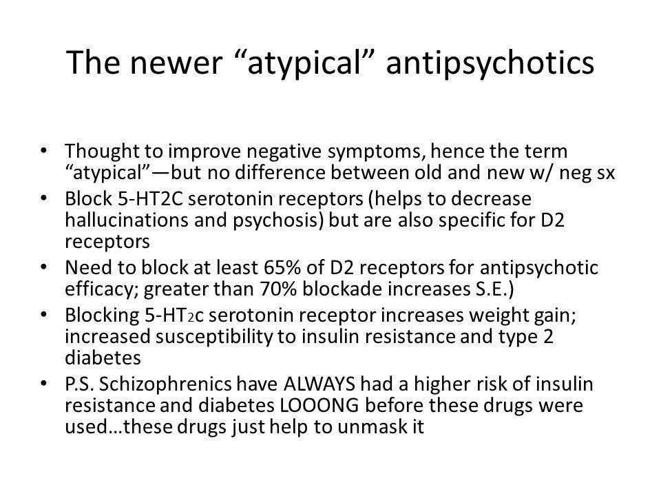 The newer atypical antipsychotics