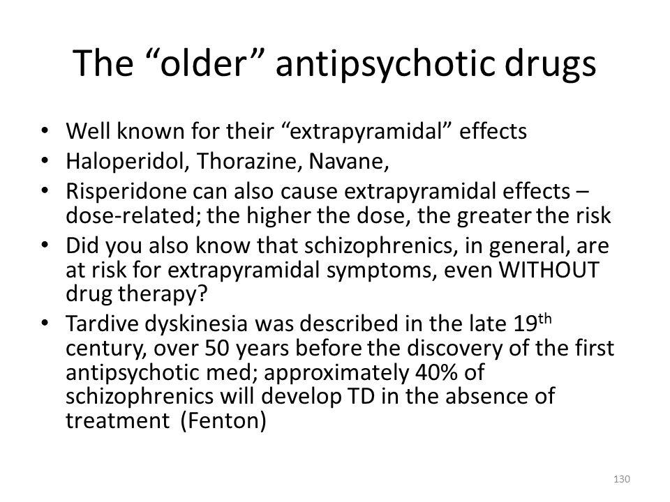 The older antipsychotic drugs