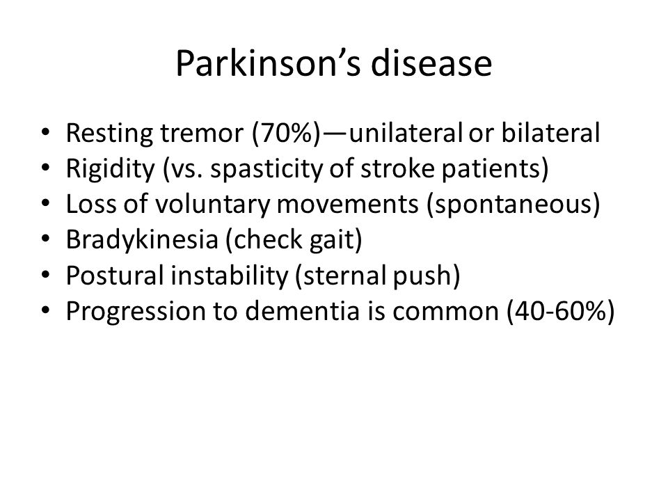 Parkinson's disease Resting tremor (70%)—unilateral or bilateral