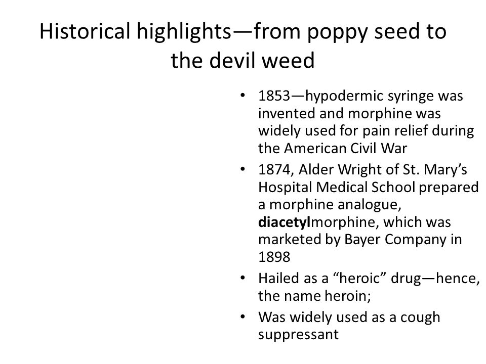 Historical highlights—from poppy seed to the devil weed