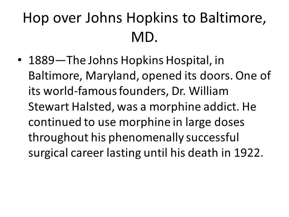 Hop over Johns Hopkins to Baltimore, MD.