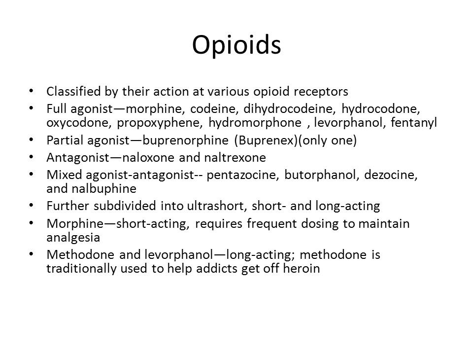 Opioids Classified by their action at various opioid receptors