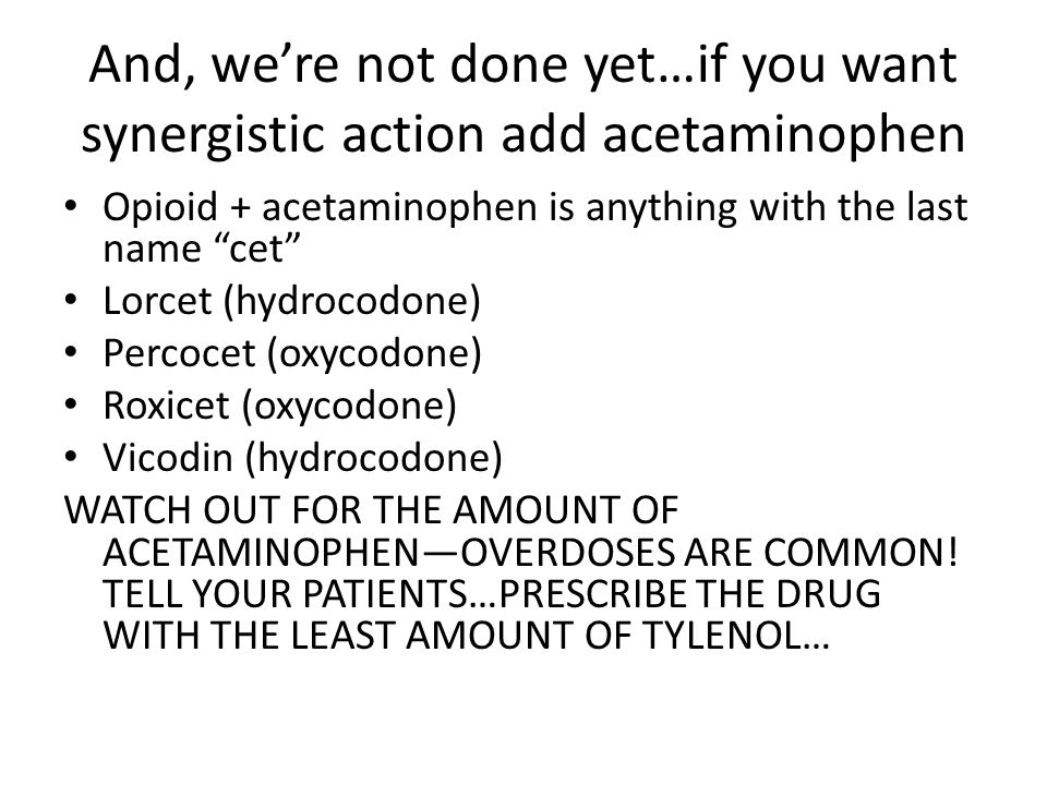 And, we're not done yet…if you want synergistic action add acetaminophen