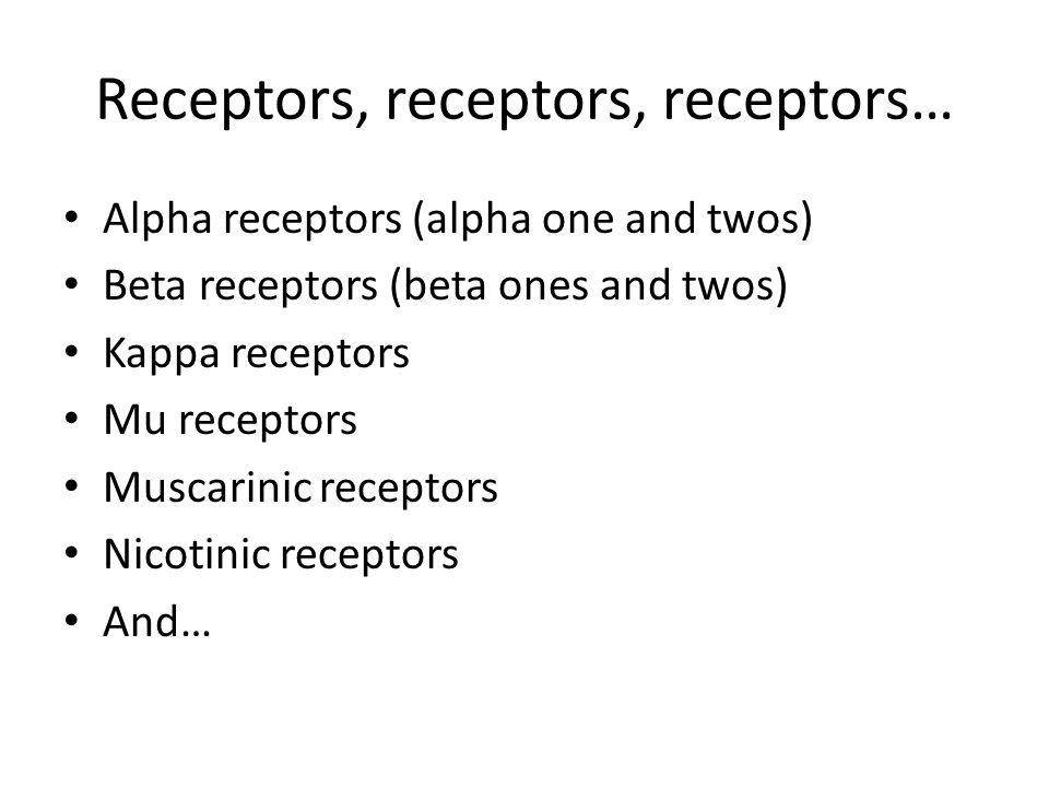 Receptors, receptors, receptors…