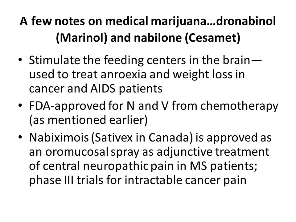 A few notes on medical marijuana…dronabinol (Marinol) and nabilone (Cesamet)