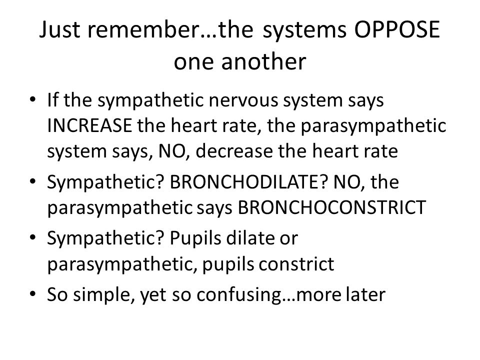 Just remember…the systems OPPOSE one another