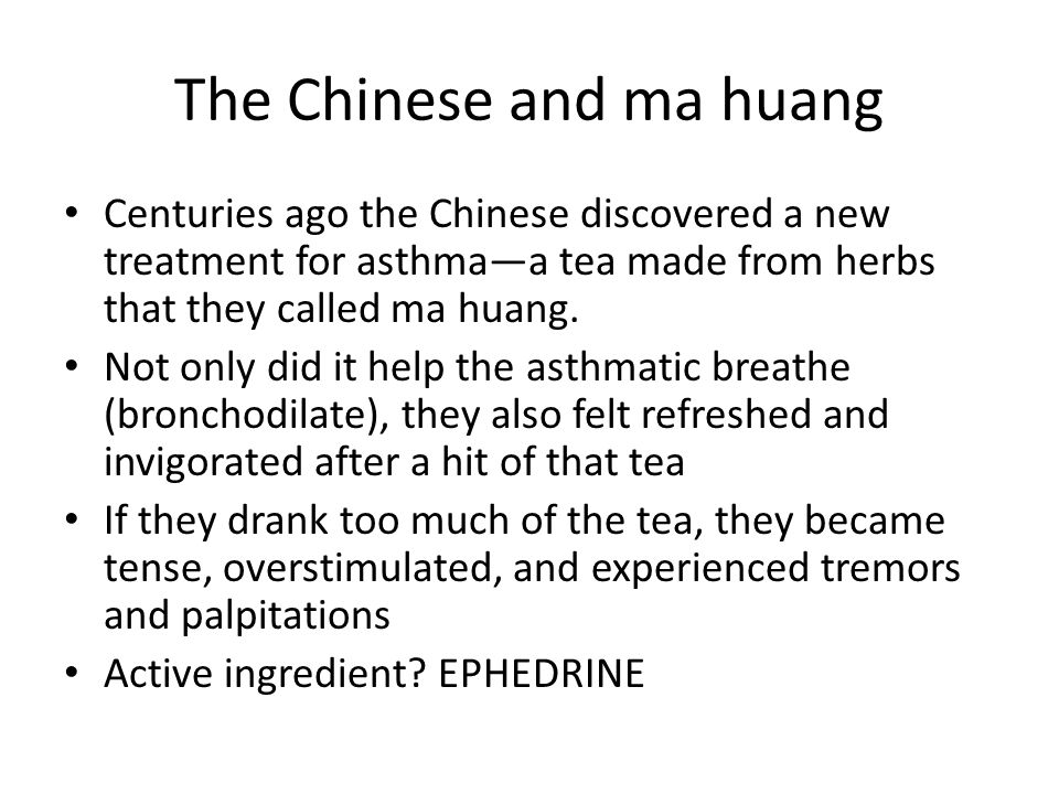 The Chinese and ma huang