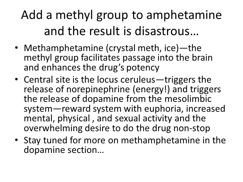Add a methyl group to amphetamine and the result is disastrous…
