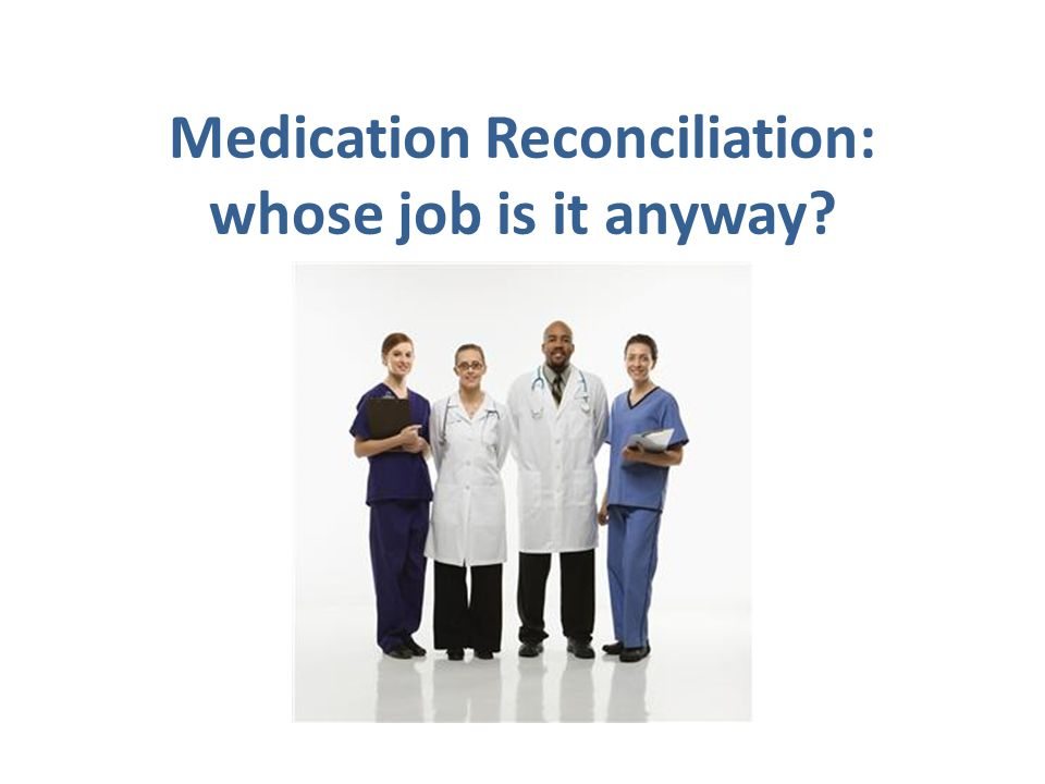 Medication Reconciliation: whose job is it anyway