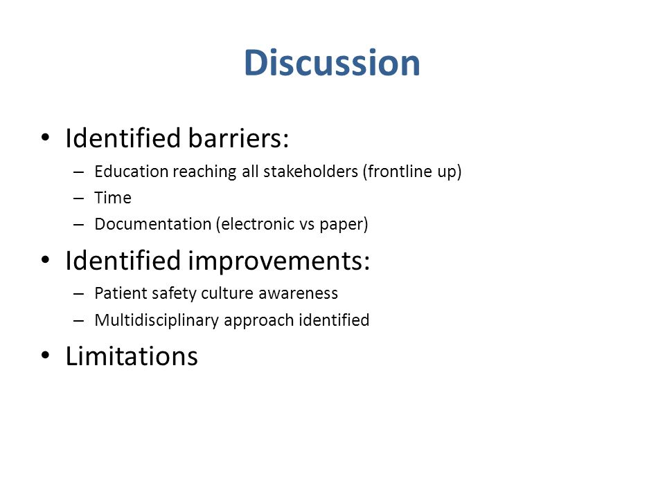 Discussion Identified barriers: Identified improvements: Limitations
