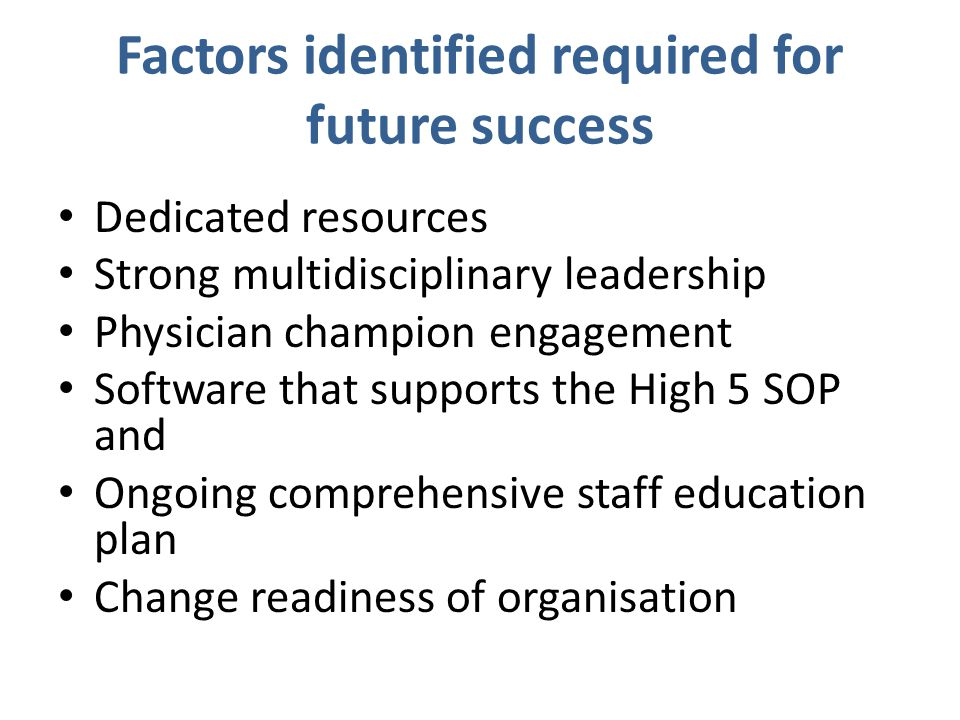 Factors identified required for future success