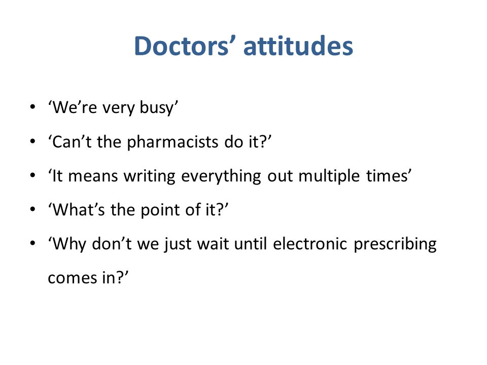 Doctors' attitudes 'We're very busy' 'Can't the pharmacists do it '