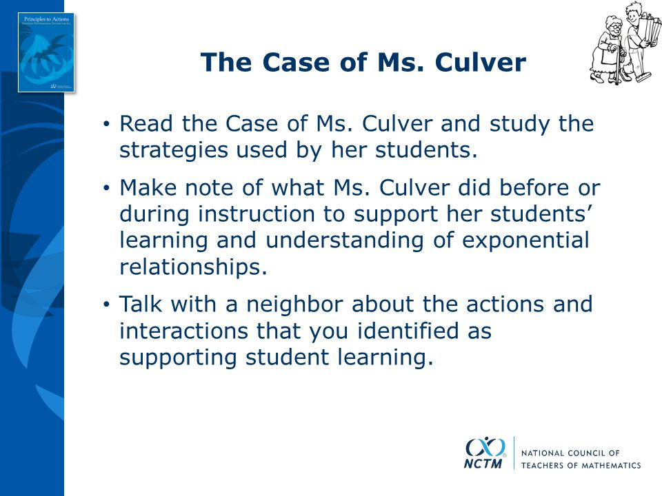 The Case of Ms. Culver Read the Case of Ms. Culver and study the strategies used by her students.