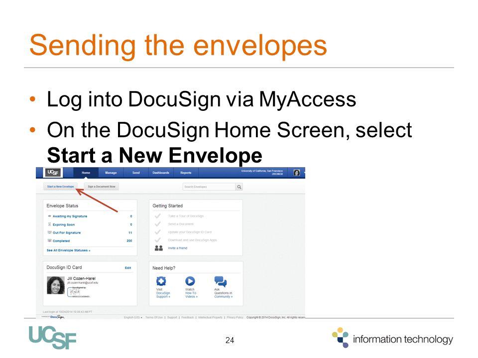 Sending the envelopes Log into DocuSign via MyAccess