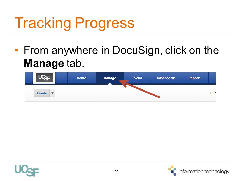 Tracking Progress From anywhere in DocuSign, click on the Manage tab.