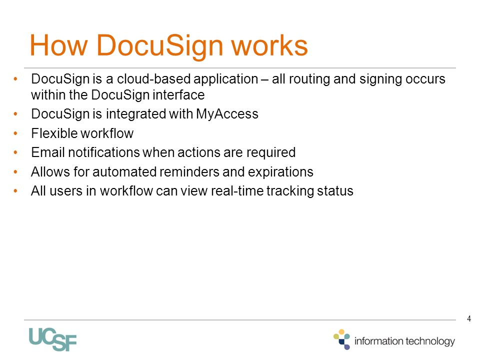 How DocuSign works DocuSign is a cloud-based application – all routing and signing occurs within the DocuSign interface.