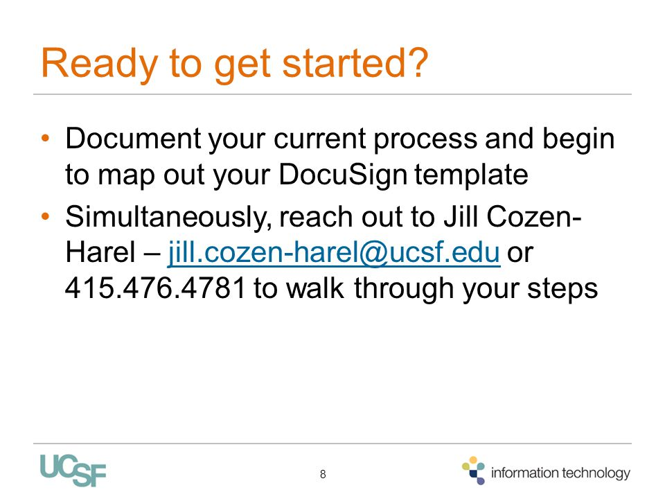Ready to get started Document your current process and begin to map out your DocuSign template.
