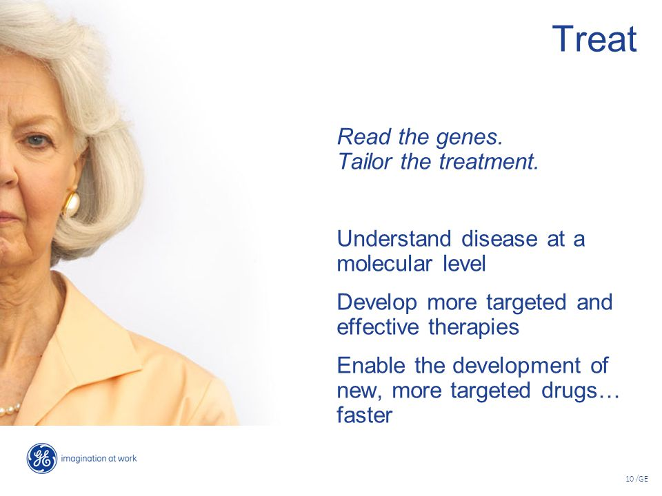 Treat Read the genes. Tailor the treatment.