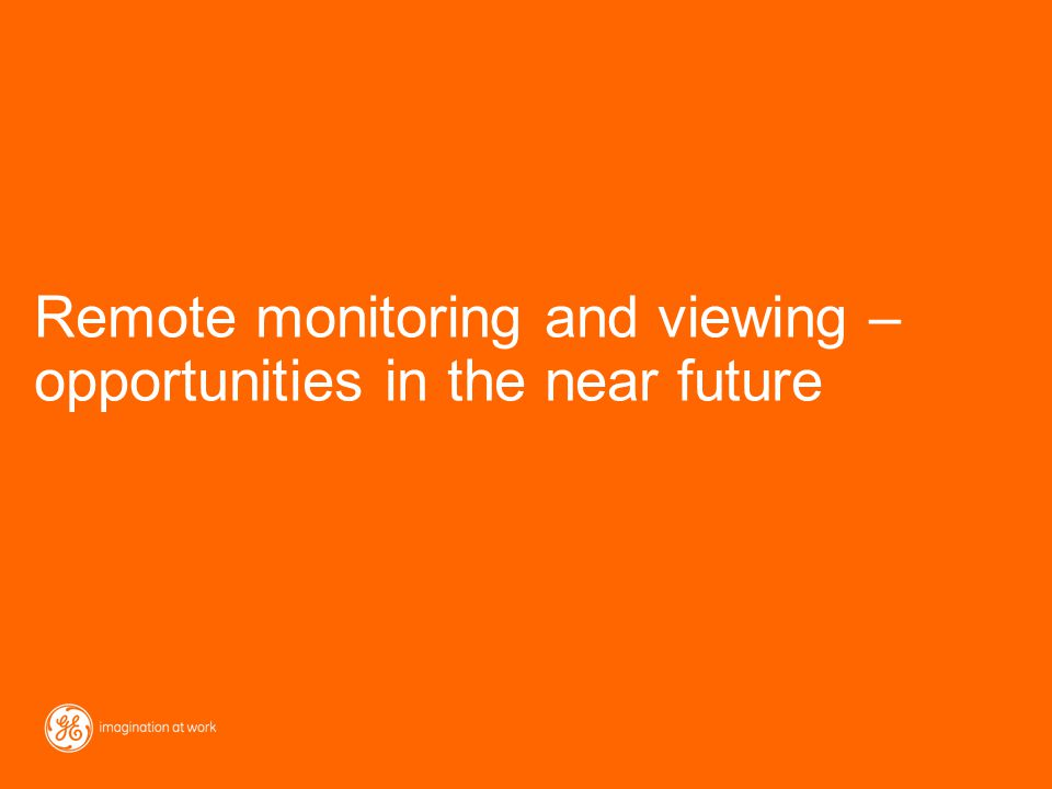 Remote monitoring and viewing – opportunities in the near future
