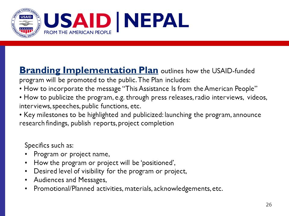 Branding Implementation Plan outlines how the USAID-funded program will be promoted to the public. The Plan includes: