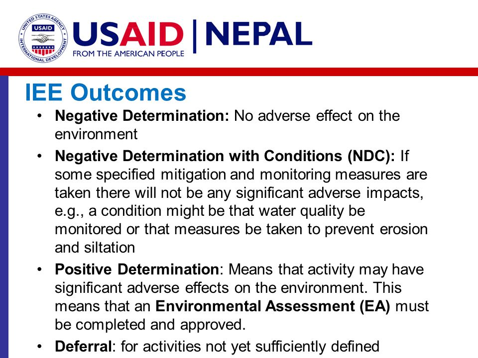 IEE Outcomes Negative Determination: No adverse effect on the environment.