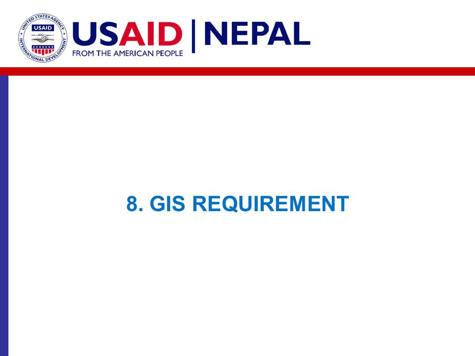 8. GIS REQUIREMENT