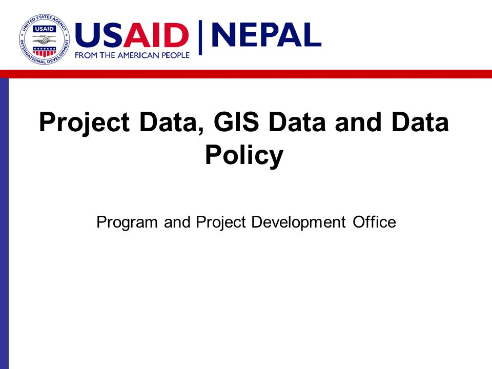 Project Data, GIS Data and Data Policy