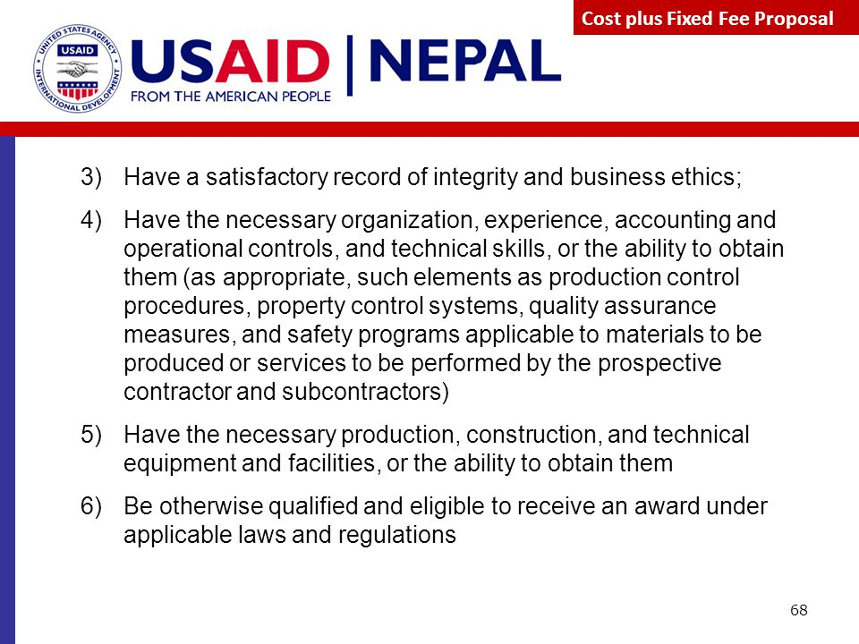 Have a satisfactory record of integrity and business ethics;
