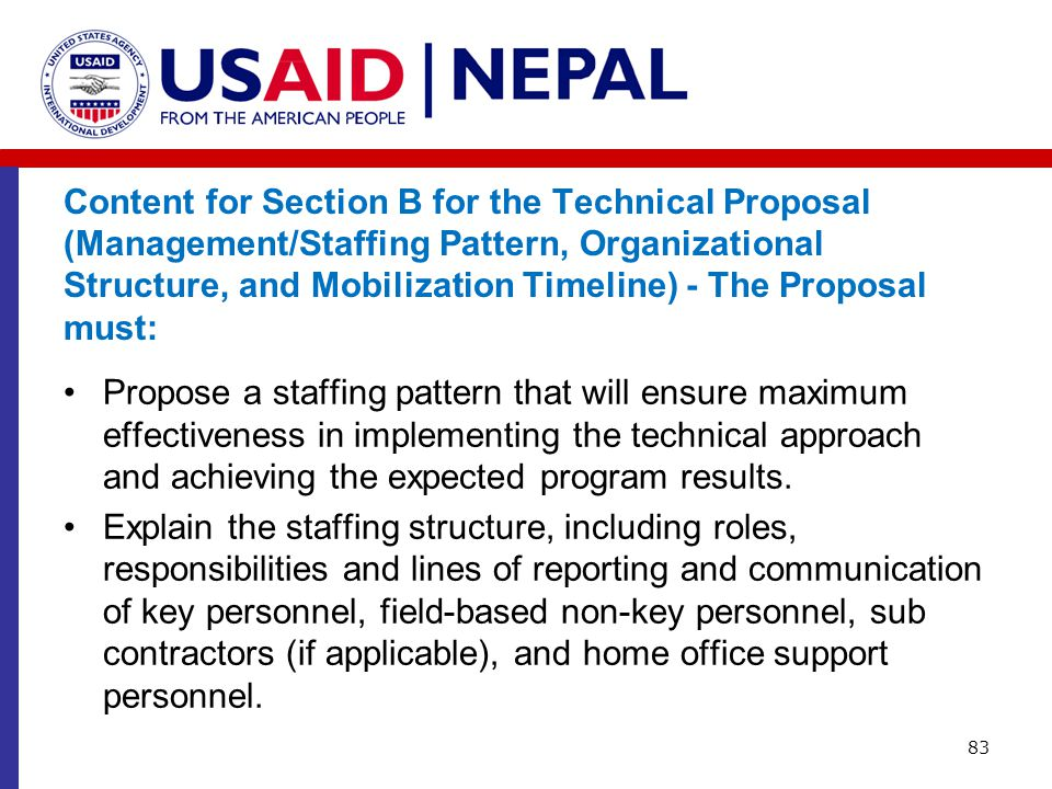 Content for Section B for the Technical Proposal (Management/Staffing Pattern, Organizational Structure, and Mobilization Timeline) - The Proposal must: