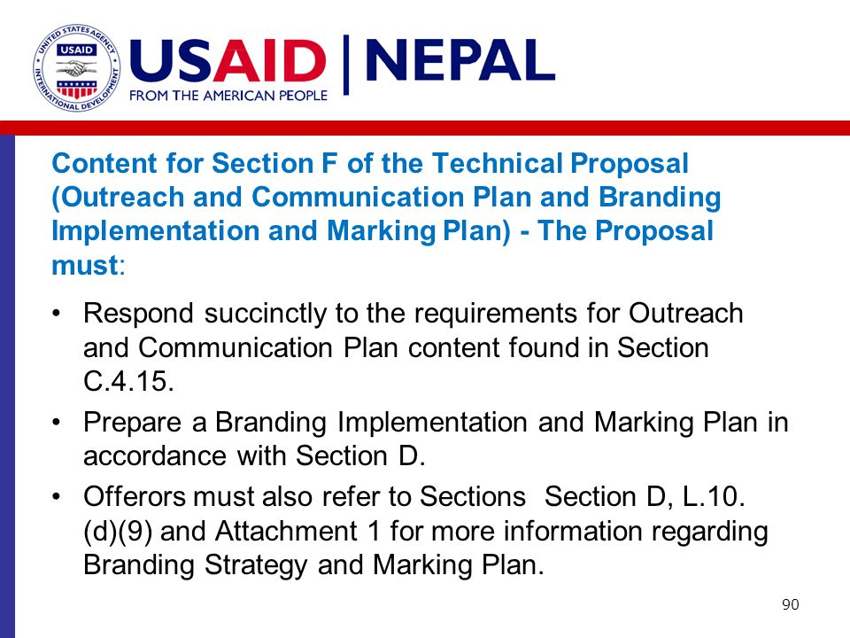 Content for Section F of the Technical Proposal (Outreach and Communication Plan and Branding Implementation and Marking Plan) - The Proposal must: