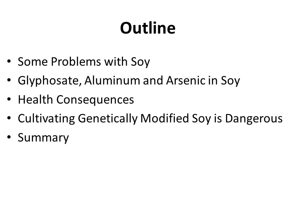 Outline Some Problems with Soy Glyphosate, Aluminum and Arsenic in Soy