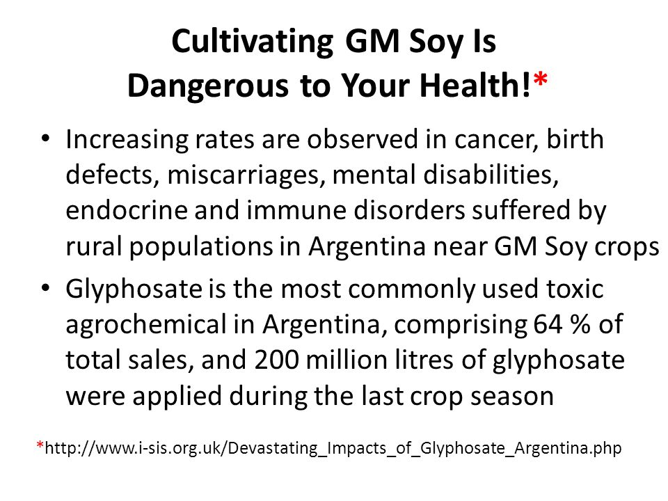 Cultivating GM Soy Is Dangerous to Your Health!*