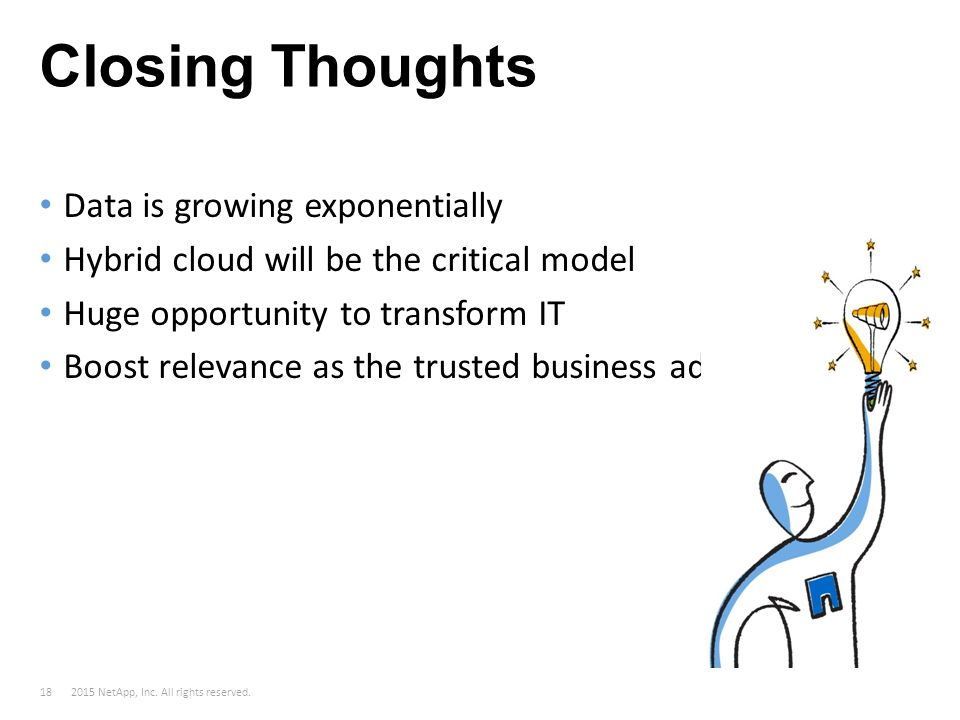 Closing Thoughts Data is growing exponentially