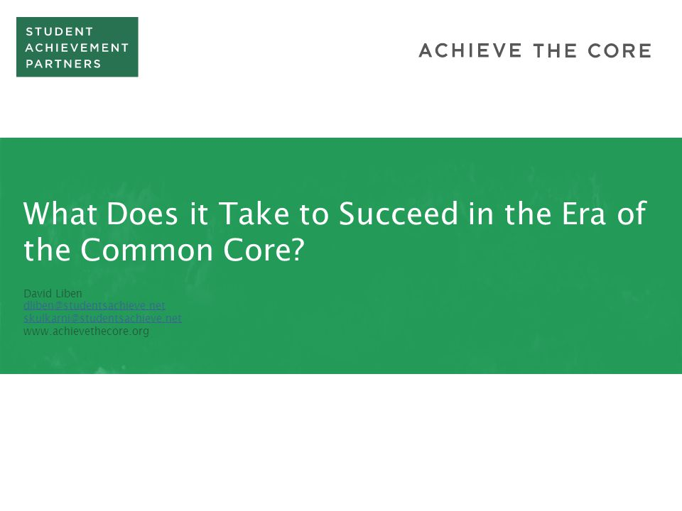 What Does it Take to Succeed in the Era of the Common Core