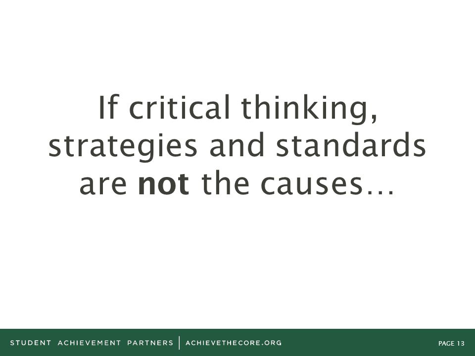 If critical thinking, strategies and standards are not the causes…