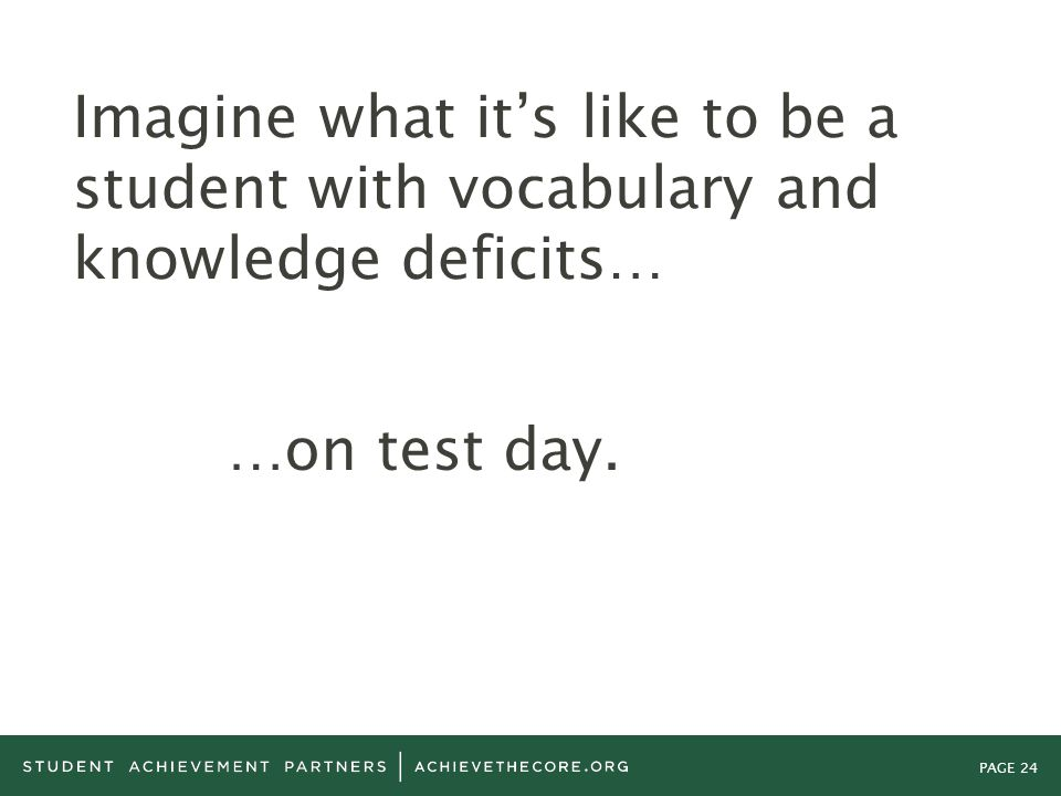 Imagine what it's like to be a student with vocabulary and knowledge deficits…