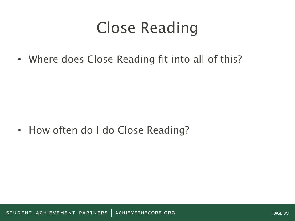 Close Reading Where does Close Reading fit into all of this