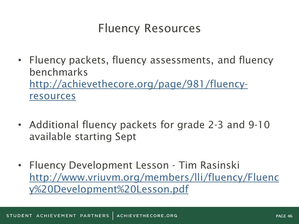 Fluency Resources Fluency packets, fluency assessments, and fluency benchmarks http://achievethecore.org/page/981/fluency-resources.