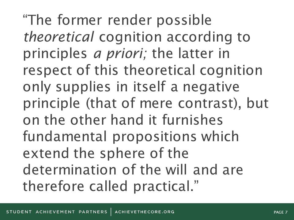 The former render possible theoretical cognition according to principles a priori; the latter in respect of this theoretical cognition only supplies in itself a negative principle (that of mere contrast), but on the other hand it furnishes fundamental propositions which extend the sphere of the determination of the will and are therefore called practical.