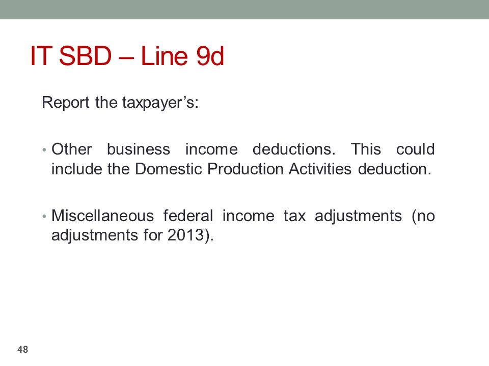 IT SBD – Line 9d Report the taxpayer's: