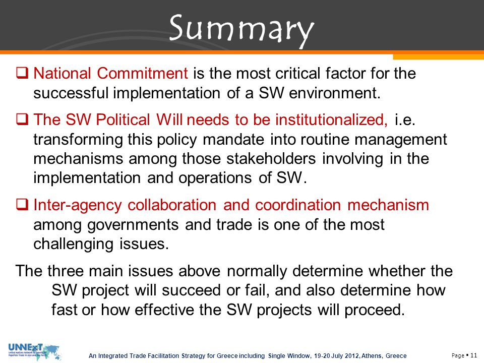 Summary National Commitment is the most critical factor for the successful implementation of a SW environment.