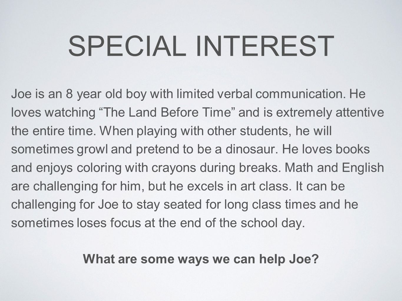 What are some ways we can help Joe