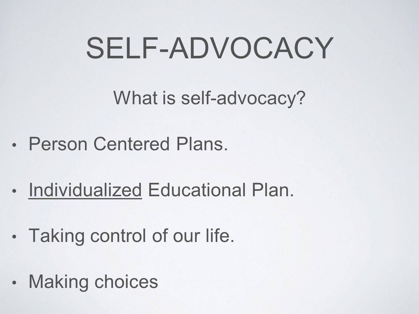 Self-Advocacy What is self-advocacy Person Centered Plans.