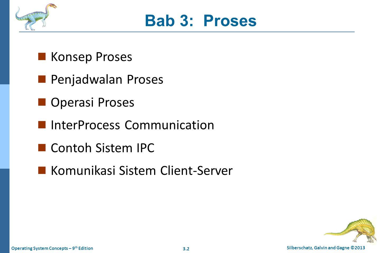 Bab 3: Proses Konsep Proses Penjadwalan Proses Operasi Proses
