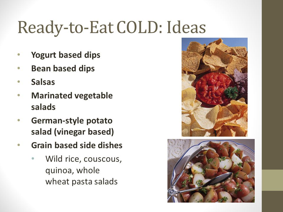 Ready-to-Eat COLD: Ideas