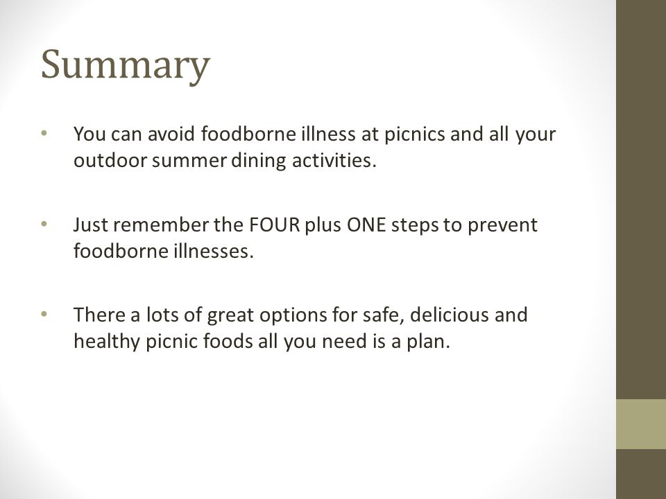 Summary You can avoid foodborne illness at picnics and all your outdoor summer dining activities.