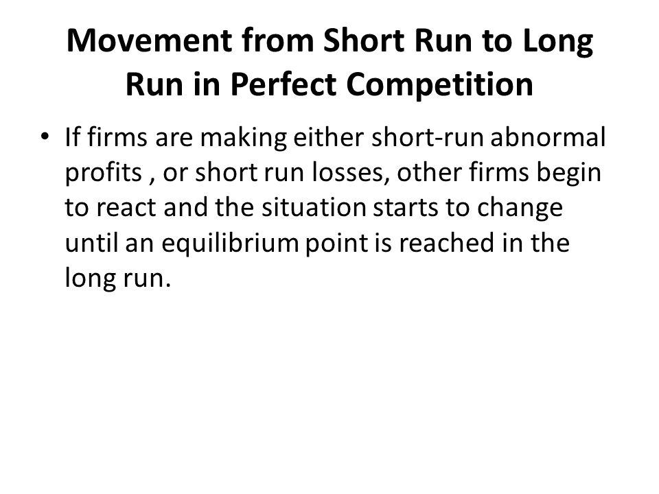 Movement from Short Run to Long Run in Perfect Competition