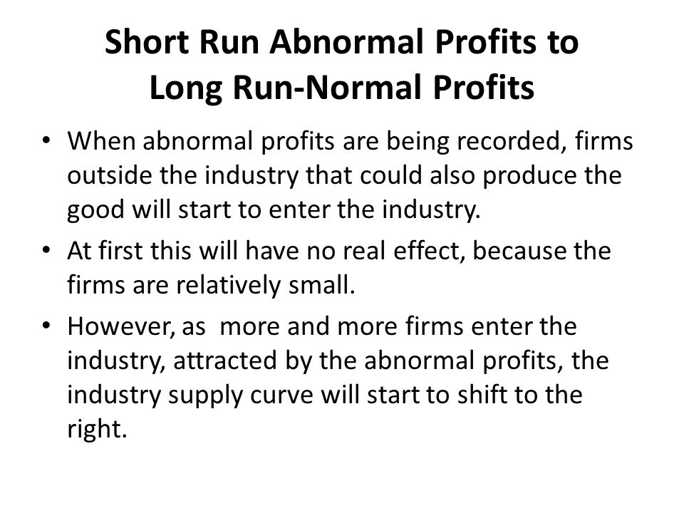 Short Run Abnormal Profits to Long Run-Normal Profits